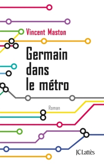 Germain dans le métro - Vincent Maston