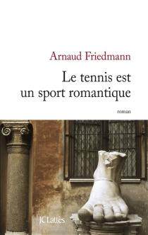 Le tennis est un sport romantique - ArnaudFriedmann
