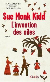 L'invention des ailes - Sue MonkKidd