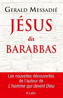 Jésus dit Barabbas - GeraldMessadié