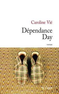 Dépendance day - CarolineVié
