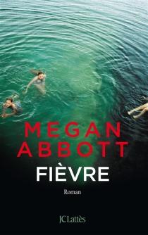 Fièvre - Megan E.Abbott