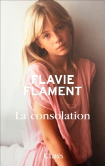 La consolation - Flavie Flament