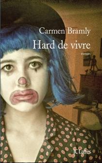 Hard de vivre - CarmenBramly