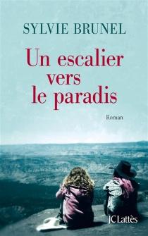 Un escalier vers le paradis - SylvieBrunel