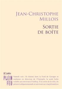 Sortie de boîte - Jean-ChristopheMillois