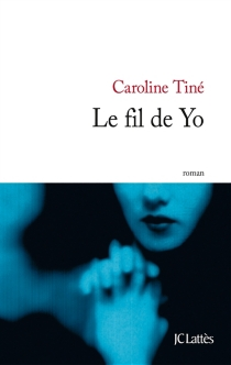 Le fil de Yo - CarolineTiné