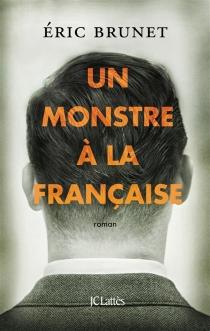 Un monstre à la française - EricBrunet