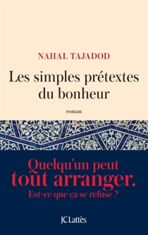 Les simples prétextes du bonheur - NahalTajadod