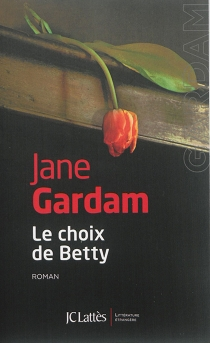 Le choix de Betty - Jane Gardam