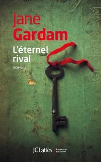 L'éternel rival - JaneGardam