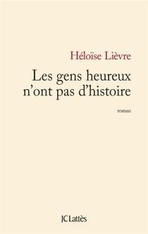Les gens heureux n'ont pas d'histoire - ÉloïseLièvre
