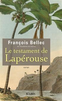 Le testament de La Pérouse - FrançoisBellec