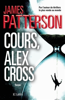 Cours, Alex Cross ! - James Patterson