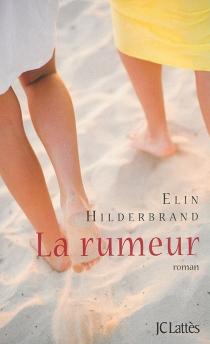 La rumeur - ElinHilderbrand