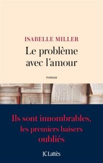 Le problème avec l'amour - IsabelleMiller