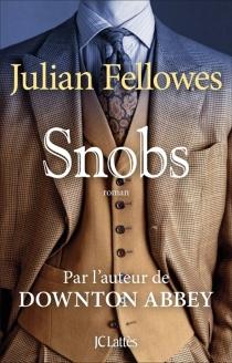 Snobs - JulianFellowes