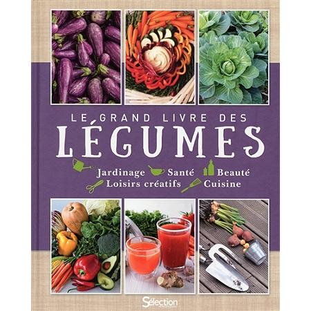 Le grand livre des l gumes jardinage sant beaut for Livre cuisine legumes