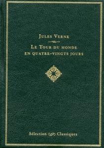 Le tour du monde en quatre-vingts jours - JulesVerne