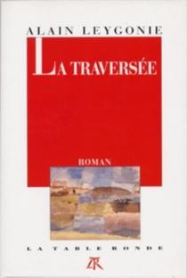 La Traversée - AlainLeygonie