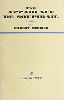 Une apparence de soupirail - GilbertMercier