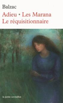 Adieu| Les Marana| Le réquisitionnaire - Honoré deBalzac