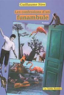 Les confessions d'un funambule - GuillaumeSire