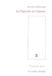 La tranchée de Calonne : récit - MichelBernard