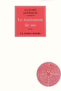 Le traitement de soi - Claude Jannoud