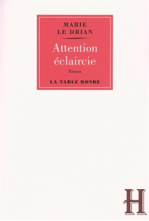 Attention, éclaircie - Marie Le Drian
