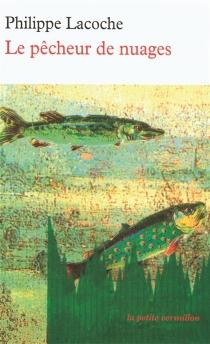 Le pêcheur de nuages - PhilippeLacoche