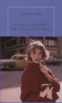 Sous le charme de Lillian Dawes - KatherineMosby