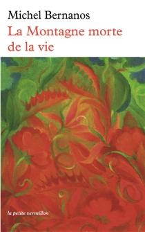 La montagne morte de la vie - MichelBernanos