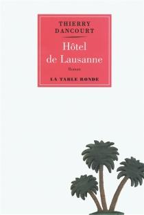 Hôtel de Lausanne - ThierryDancourt
