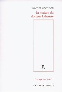 La maison du docteur Laheurte - MichelBernard