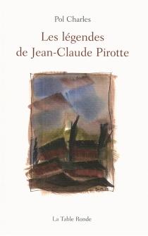 Les légendes de Jean-Claude Pirotte - PolCharles