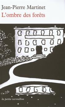 L'ombre des forêts - Jean-PierreMartinet