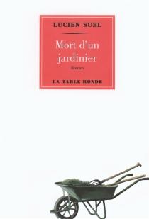 Mort d'un jardinier - LucienSuel