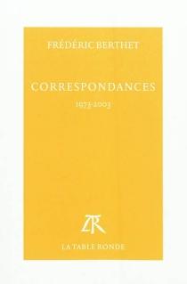 Correspondances : 1973-2003 - FrédéricBerthet