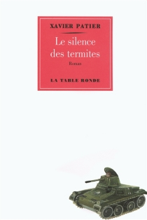 Le silence des termites - XavierPatier