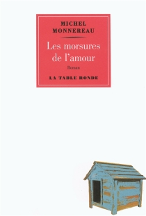 Les morsures de l'amour - MichelMonnereau