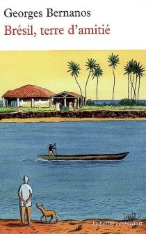 Brésil, terre d'amitié - GeorgesBernanos