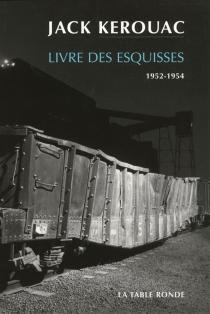 Livre des esquisses : 1952-1954 - JackKerouac