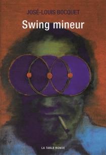 Swing mineur - José-LouisBocquet
