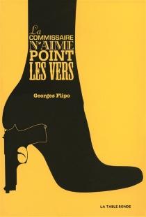 La commissaire n'aime point les vers : roman policier - GeorgesFlipo