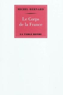 Le corps de la France - MichelBernard