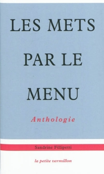 Les mets par le menu : anthologie -