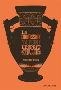La commissaire n'a point l'esprit club : roman policier - GeorgesFlipo