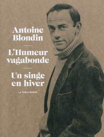 L'humeur vagabonde| Un singe en hiver - AntoineBlondin