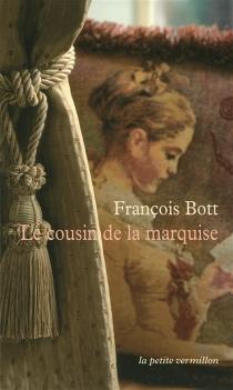 Le cousin de la marquise : histoires littéraires - FrançoisBott